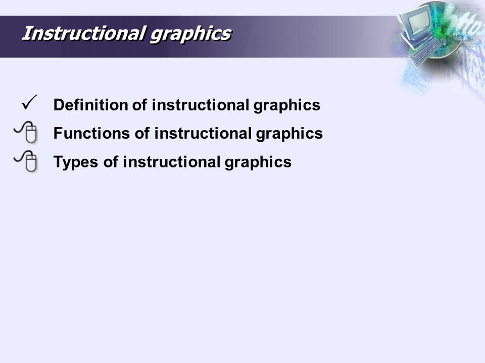 Instructional graphics Definition of instructional graphics Functions of instructional graphics Types of instructional graphics