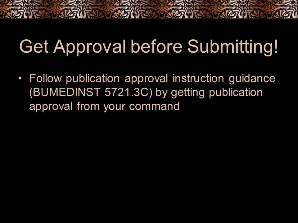 Get Approval before Submitting.