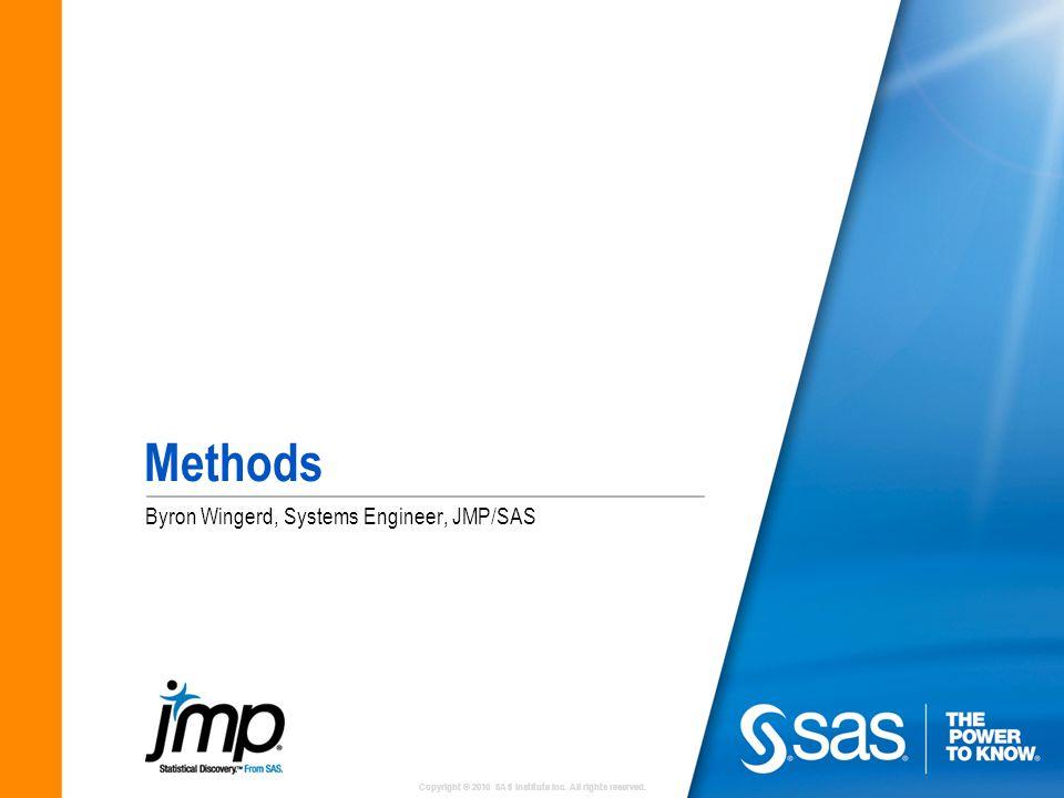 Methods Byron Wingerd, Systems Engineer, JMP/SAS