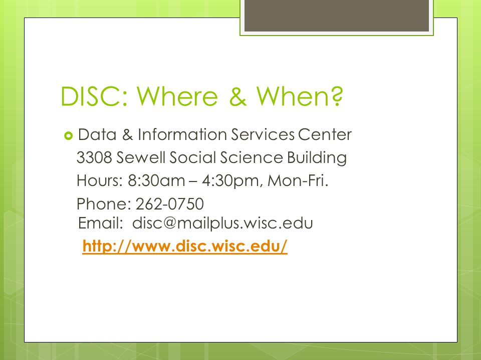 DISC: Where & When.