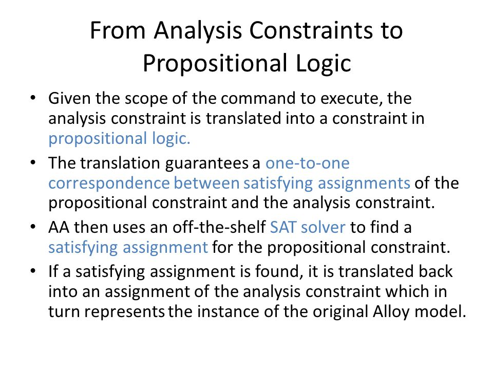 From Analysis Constraints to Propositional Logic Given the scope of the command to execute, the analysis constraint is translated into a constraint in propositional logic.