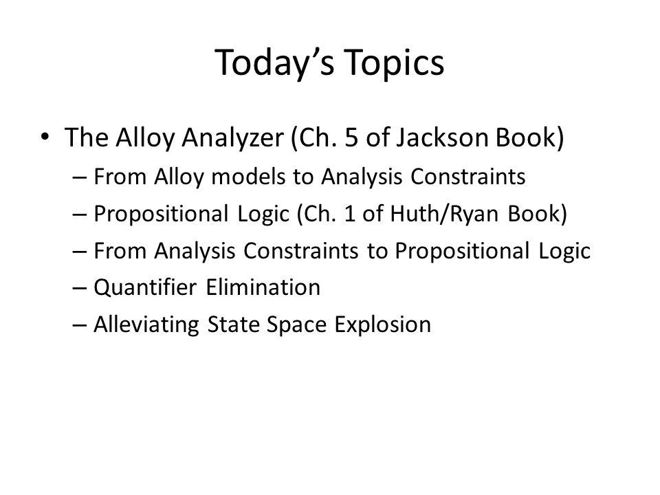 Todays Topics The Alloy Analyzer (Ch.