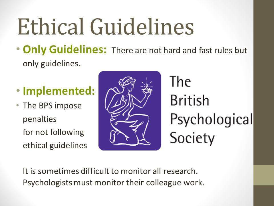 Ethical Guidelines Only Guidelines: There are not hard and fast rules but only guidelines.