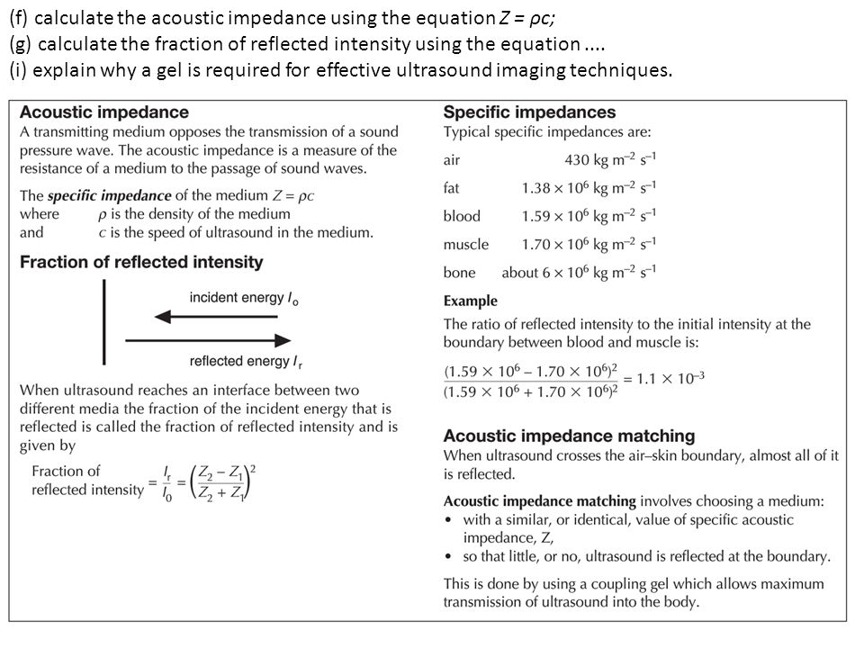 (f) calculate the acoustic impedance using the equation Z = ρc; (g) calculate the fraction of reflected intensity using the equation....