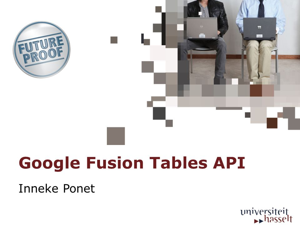 Google Fusion Tables API Inneke Ponet