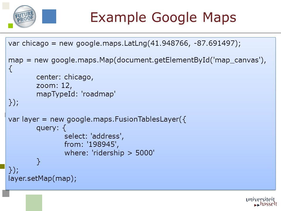 var chicago = new google.maps.LatLng(41.948766, -87.691497); map = new google.maps.Map(document.getElementById('map_canvas'), { center: chicago, zoom: