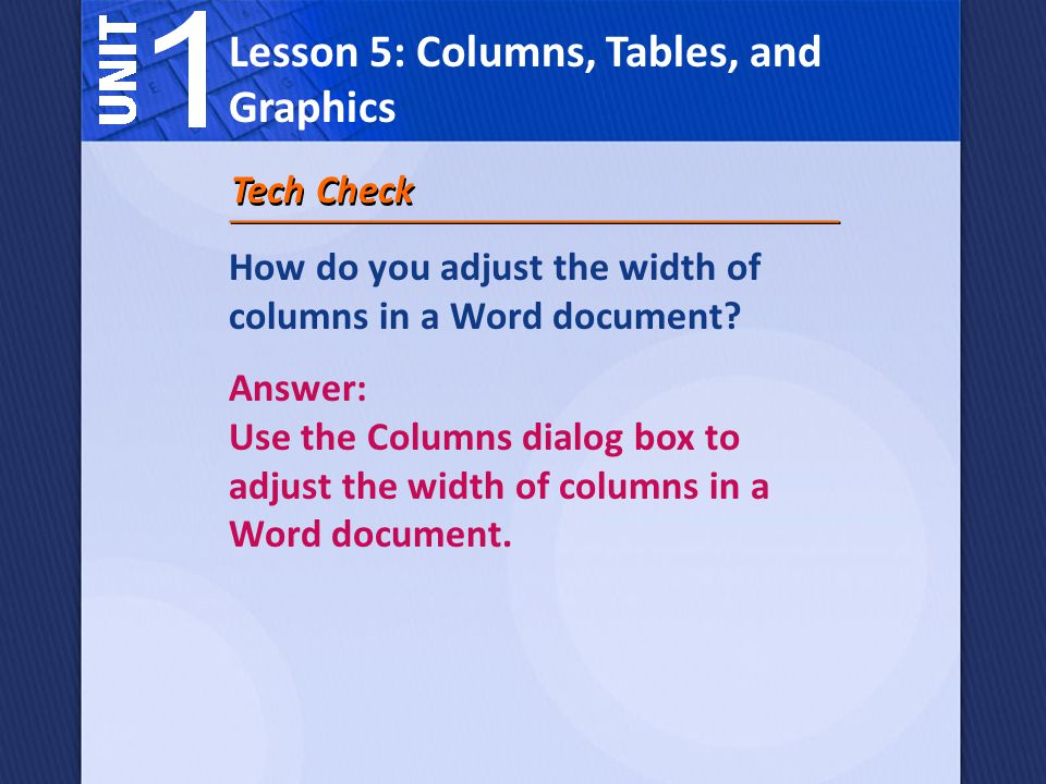 Tech Check How do you adjust the width of columns in a Word document.