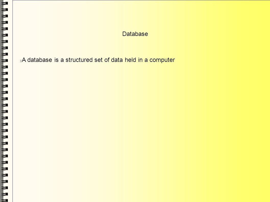 Database A database is a structured set of data held in a computer