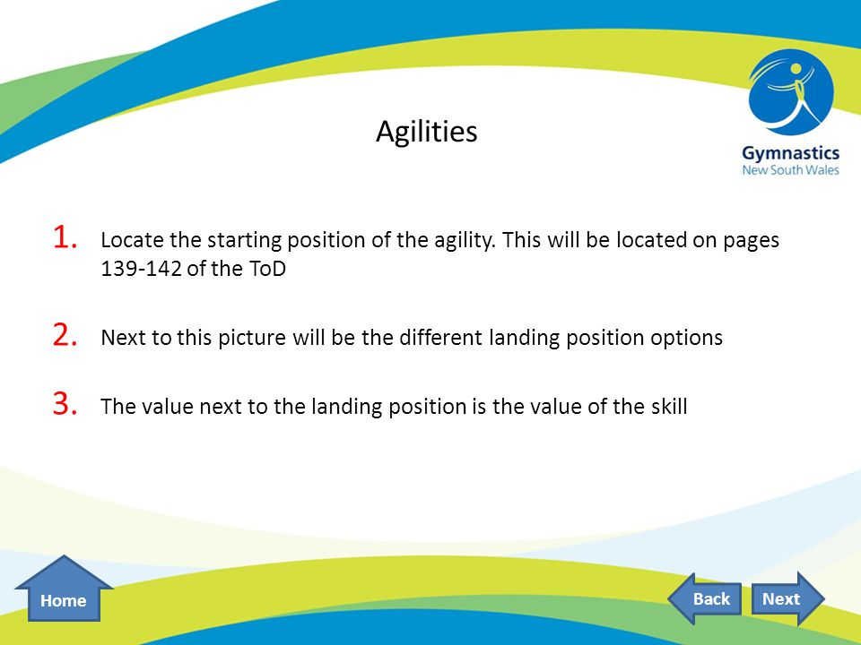 Agilities 1.Locate the starting position of the agility.
