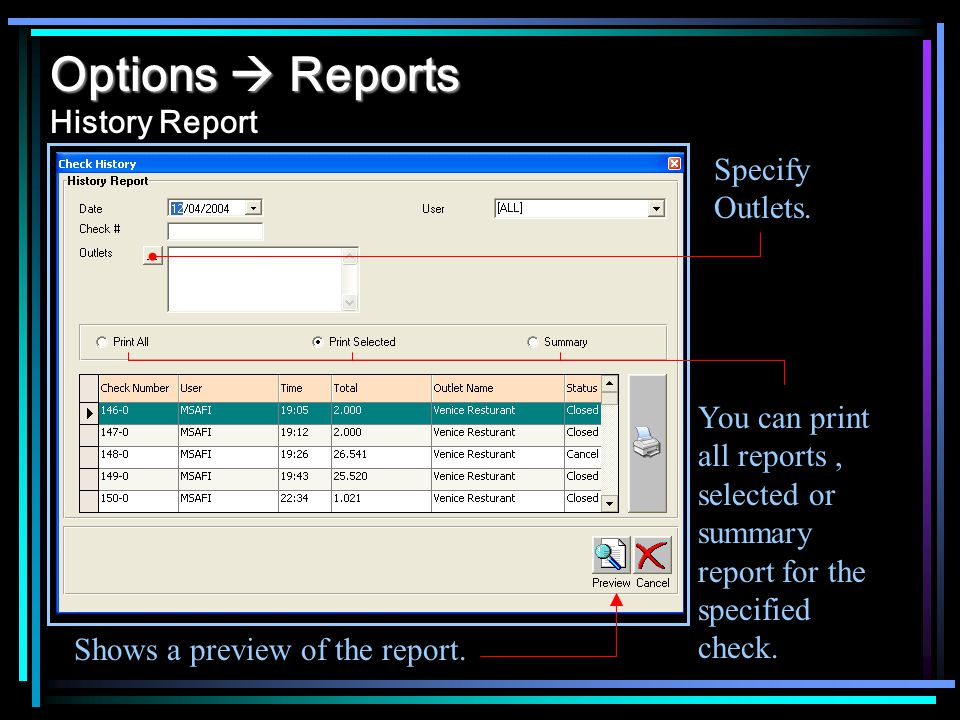 Options Reports Options Reports History Report Shows a preview of the report.