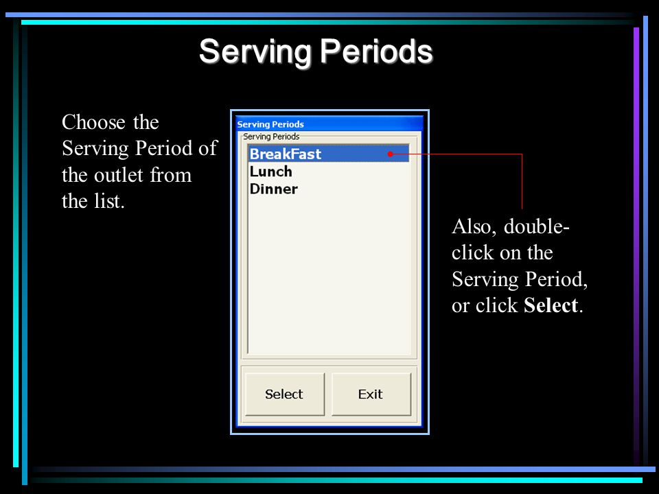 Serving Periods Choose the Serving Period of the outlet from the list.