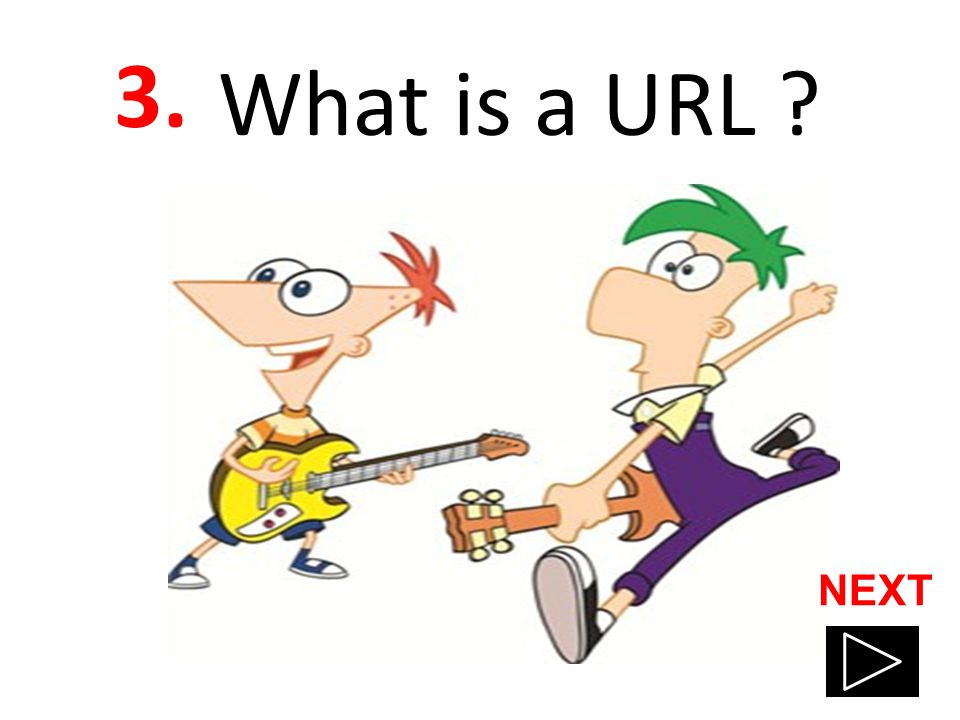 3. What is a URL ? NEXT