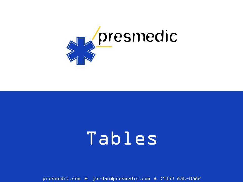 Tables presmedic.com jordan@presmedic.com (917) 856-0582