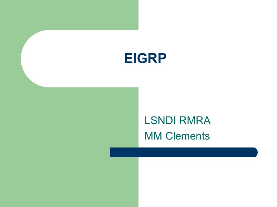 EIGRP LSNDI RMRA MM Clements