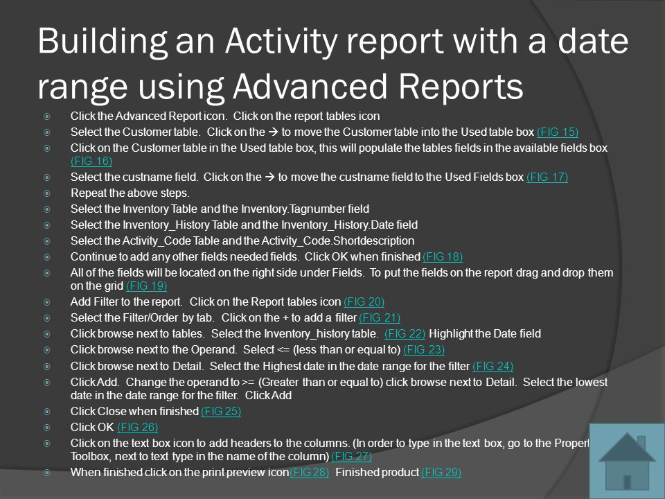 Building an Activity report with a date range using Advanced Reports Click the Advanced Report icon. Click on the report tables icon Select the Custom