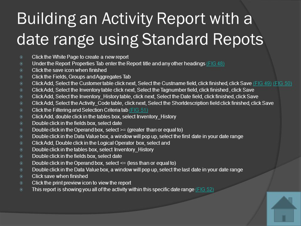 Building an Activity Report with a date range using Standard Repots Click the White Page to create a new report Under the Report Properties Tab enter