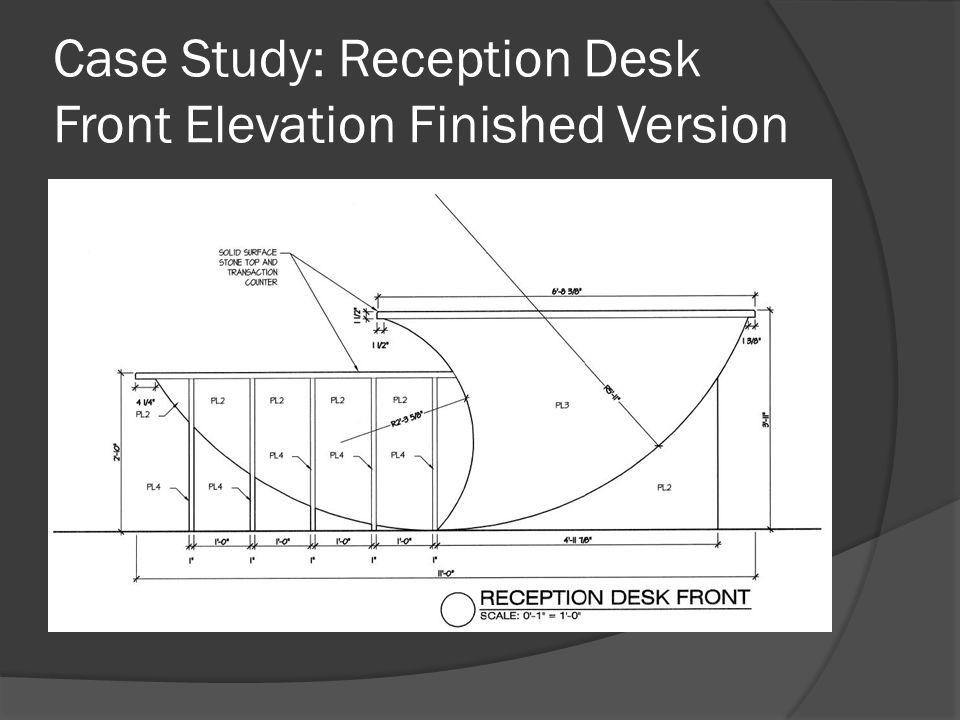 Case Study: Reception Desk Front Elevation Finished Version