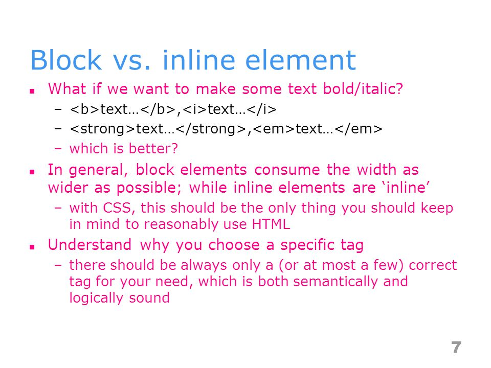 CSS summary Selector and specificity Box model Float and positioning –thats why block/inline concept should be the only thing you should keep in mind to reasonably use HTML with CSS 18