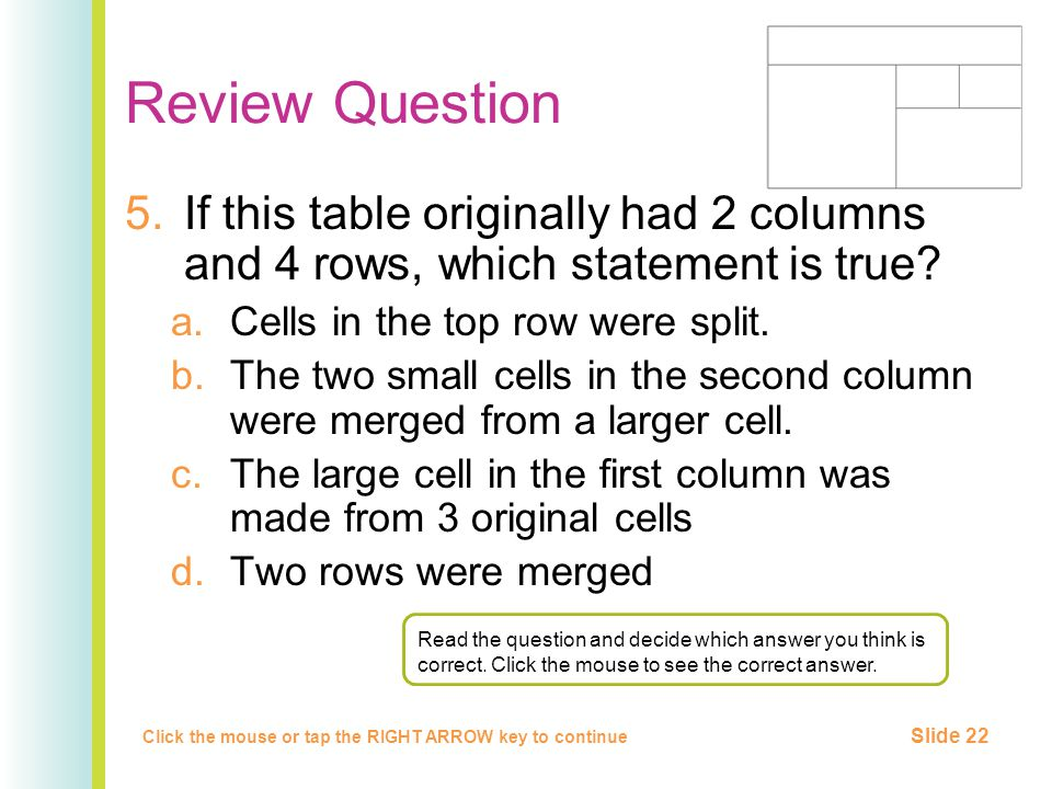Review Question 5.If this table originally had 2 columns and 4 rows, which statement is true.