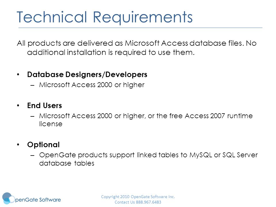 Technical Requirements All products are delivered as Microsoft Access database files.
