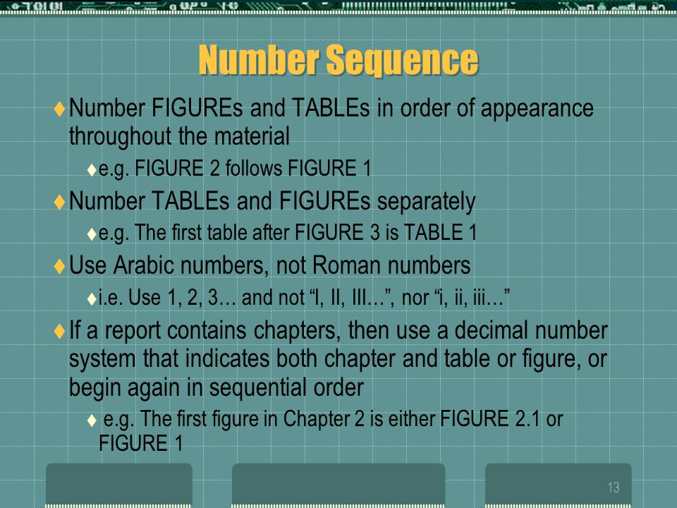 12 Continuations If the table requires more than one full page, begin the second page with the word TABLE, the table number, and the word Continued e.