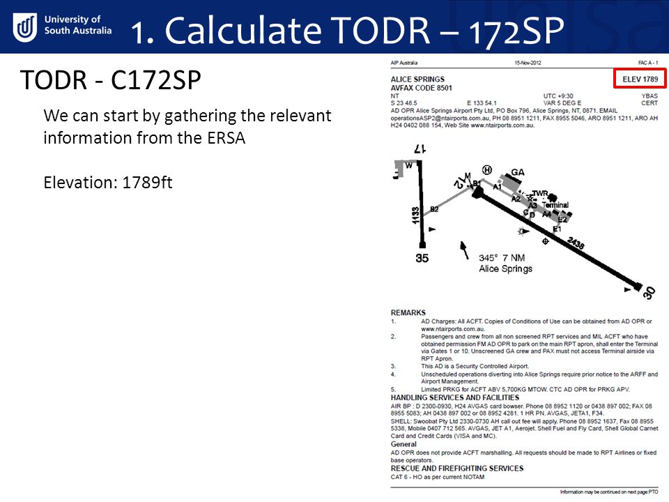 TODR - C172SP We can start by gathering the relevant information from the ERSA Elevation: 1789ft 1. Calculate TODR – 172SP
