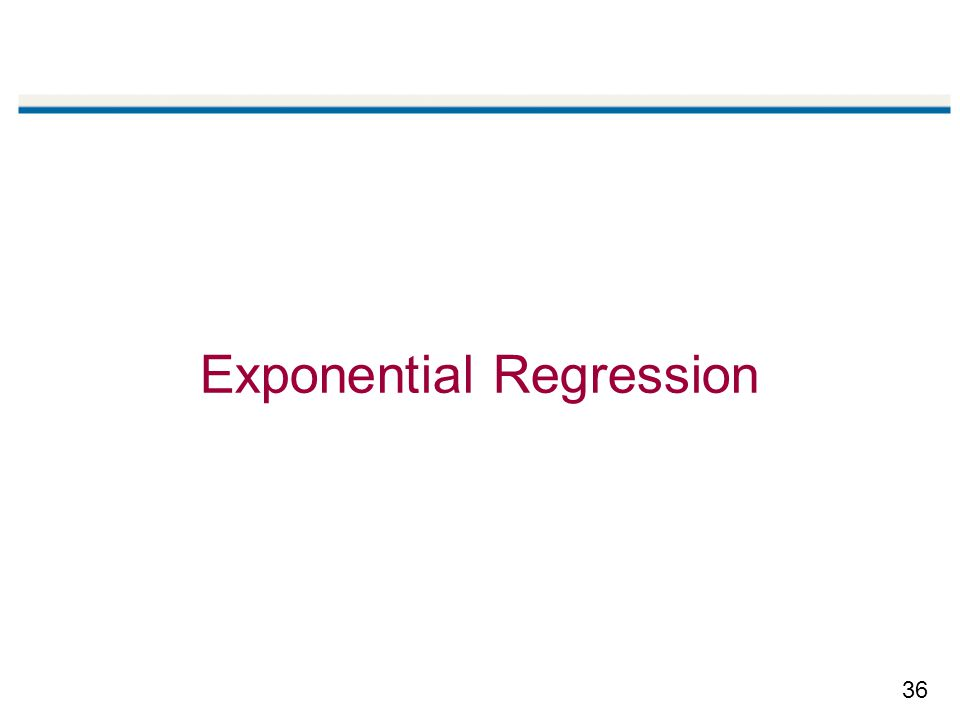 36 Exponential Regression