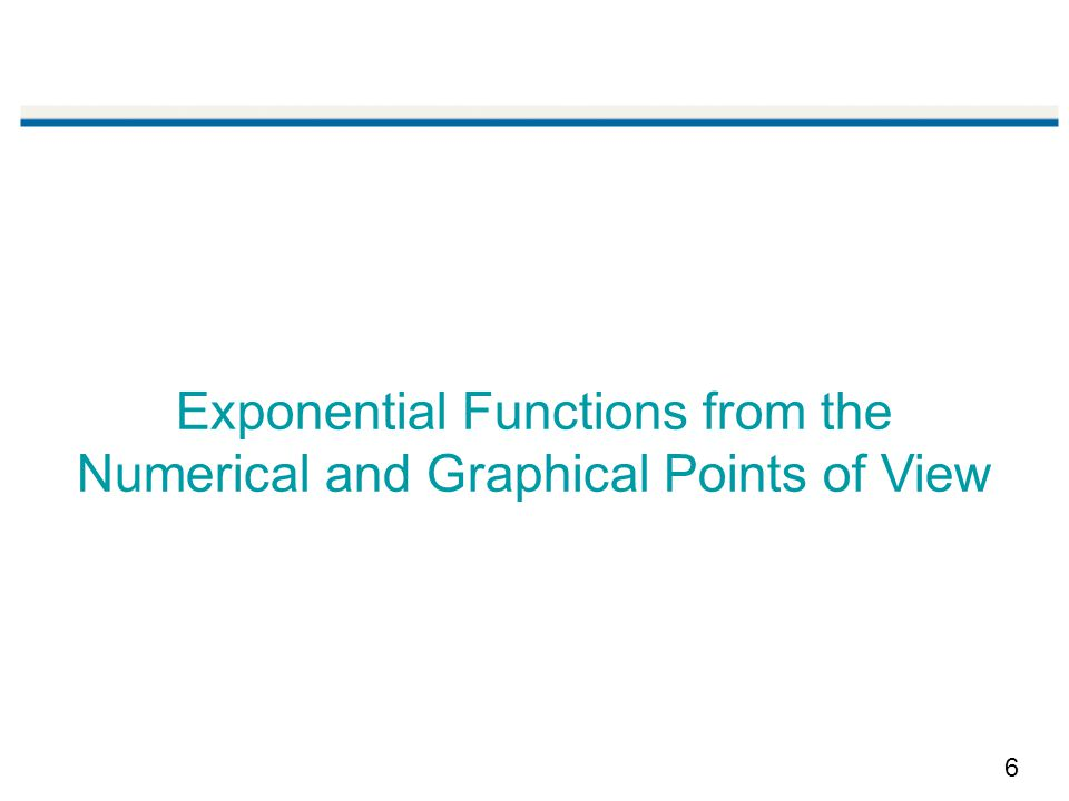 6 Exponential Functions from the Numerical and Graphical Points of View
