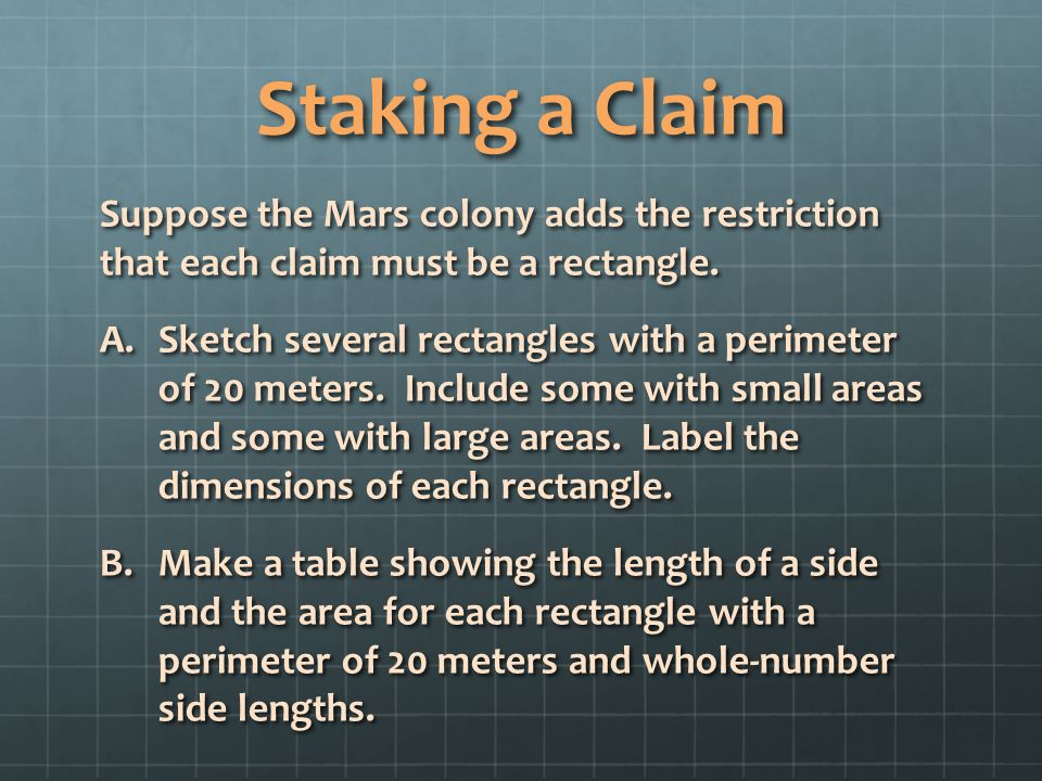 Staking a Claim Suppose the Mars colony adds the restriction that each claim must be a rectangle.