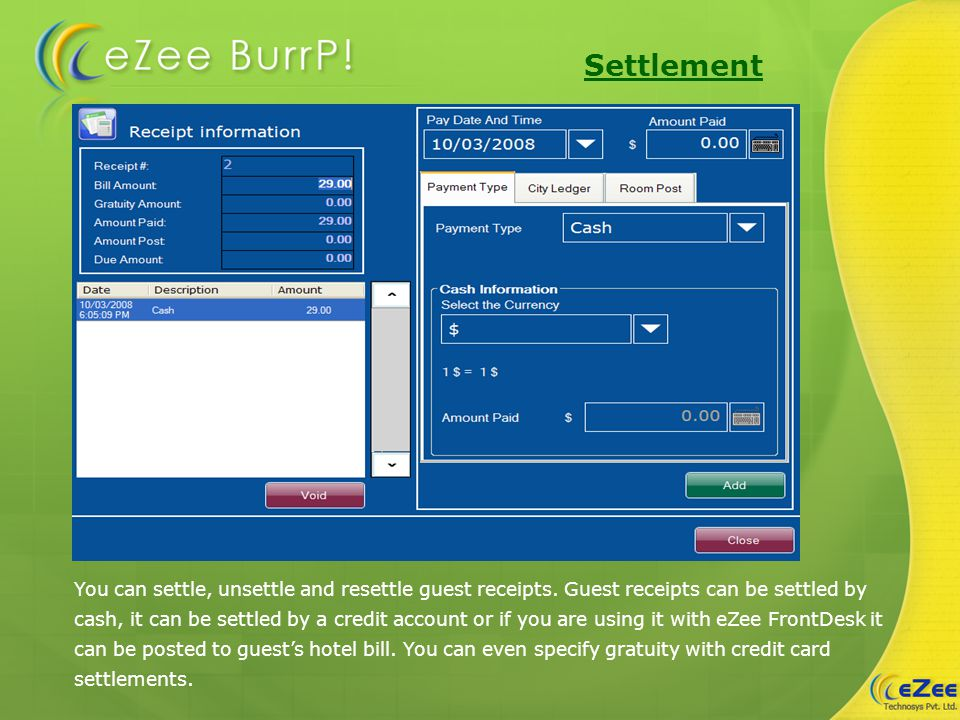 Settlement You can settle, unsettle and resettle guest receipts.