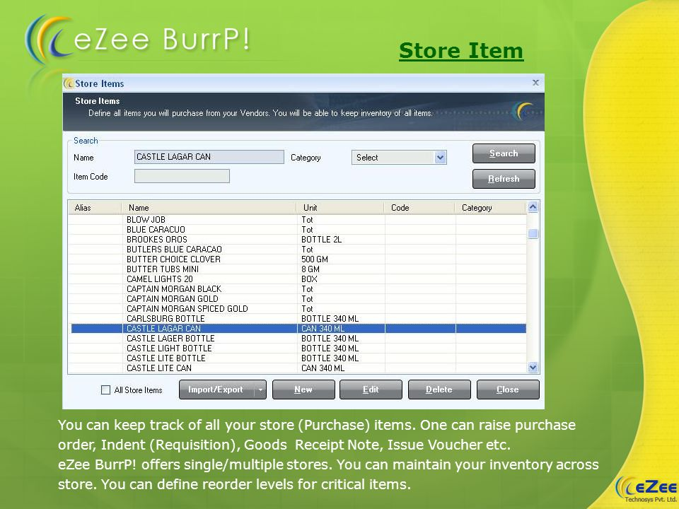 Store Item You can keep track of all your store (Purchase) items.