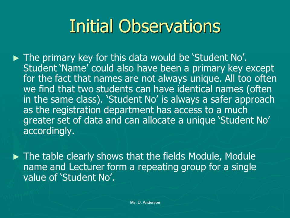 Initial Observations The primary key for this data would be Student No.