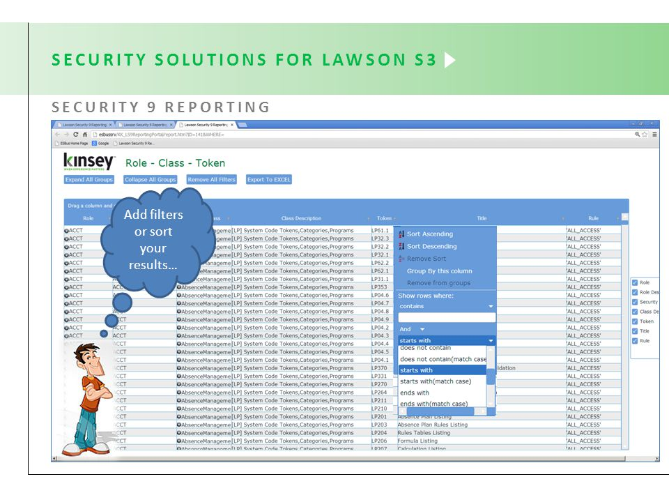 SECURITY SOLUTIONS FOR LAWSON S3 SECURITY 9 REPORTING Add filters or sort your results…
