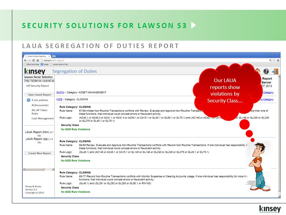 LAUA SEGREGATION OF DUTIES REPORT SECURITY SOLUTIONS FOR LAWSON S3 Our LAUA reports show violations by Security Class….