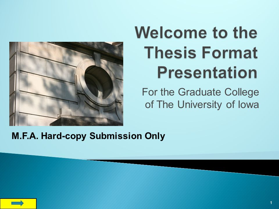 For the Graduate College of The University of Iowa 1 M.F.A. Hard-copy Submission Only