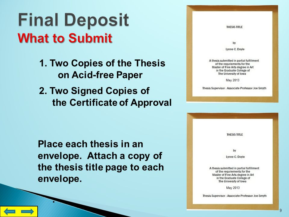 Place each thesis in an envelope.Attach a copy of the thesis title page to each envelope.