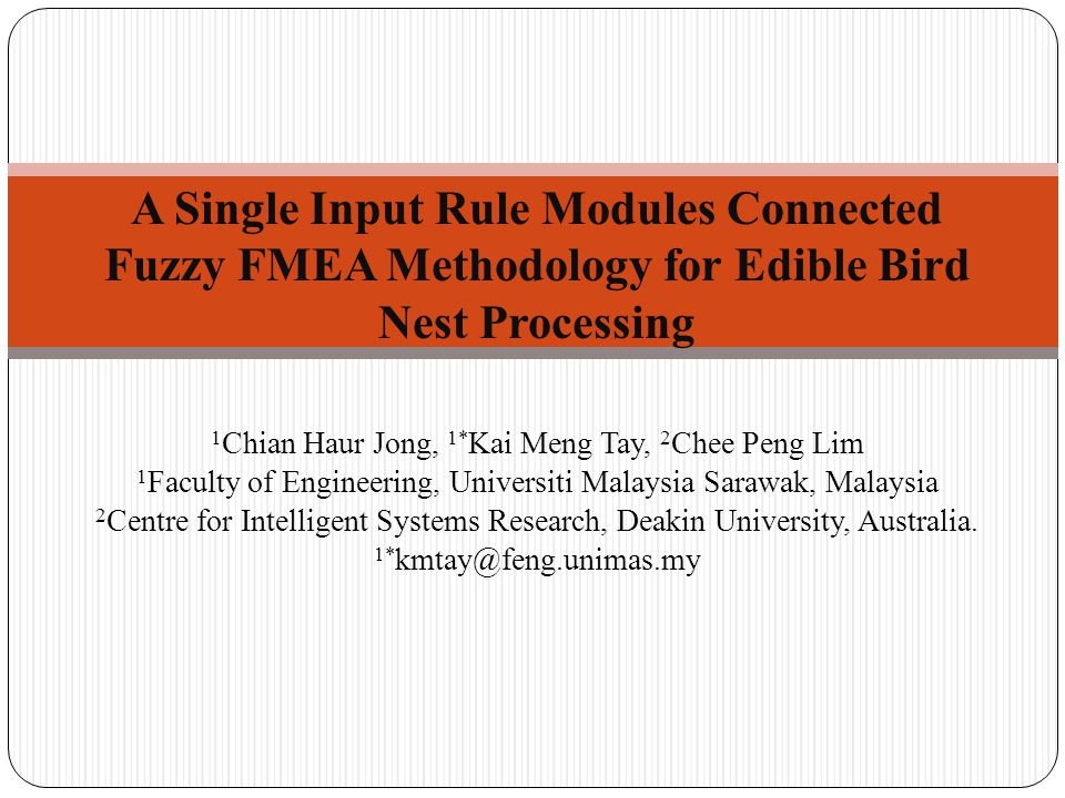 1 Chian Haur Jong, 1* Kai Meng Tay, 2 Chee Peng Lim 1 Faculty of Engineering, Universiti Malaysia Sarawak, Malaysia 2 Centre for Intelligent Systems R