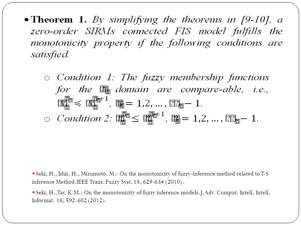 Seki, H., Ishii, H., Mizumoto, M.: On the monotonicity of fuzzy-inference method related to T-S inference Method.IEEE Trans. Fuzzy Syst. 18, 629-634 (