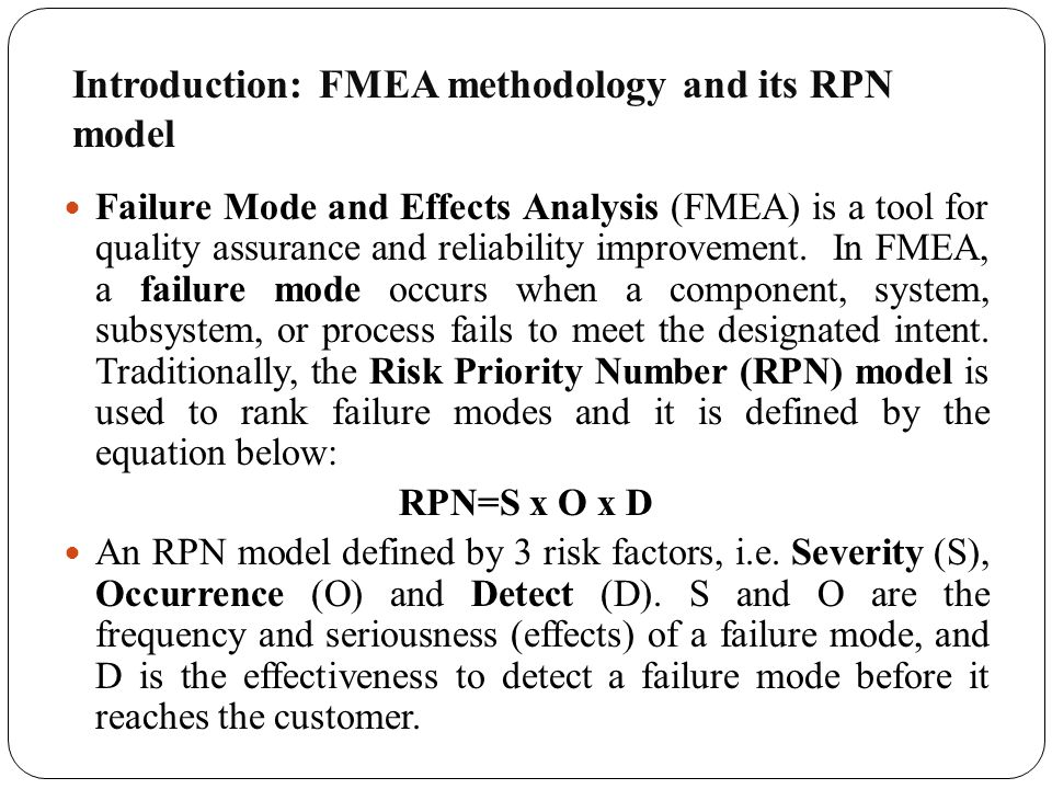 Failure Mode and Effects Analysis (FMEA) is a tool for quality assurance and reliability improvement. In FMEA, a failure mode occurs when a component,