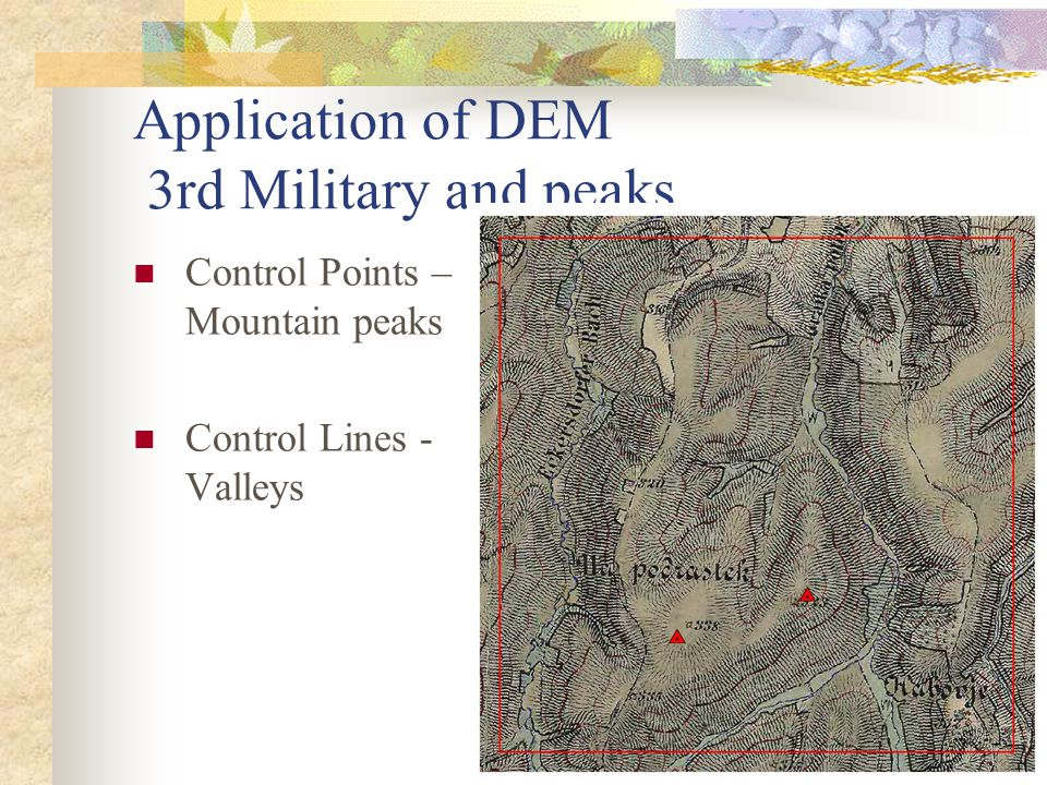 Application of DEM 3rd Military and peaks Control Points – Mountain peaks Control Lines - Valleys