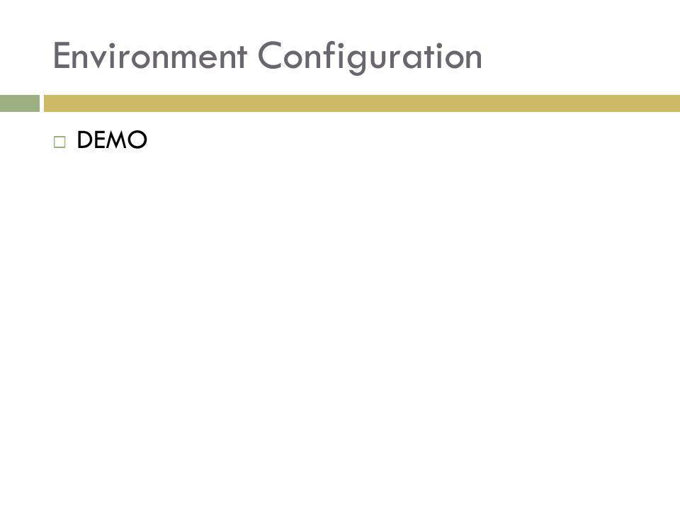 Environment Configuration DEMO