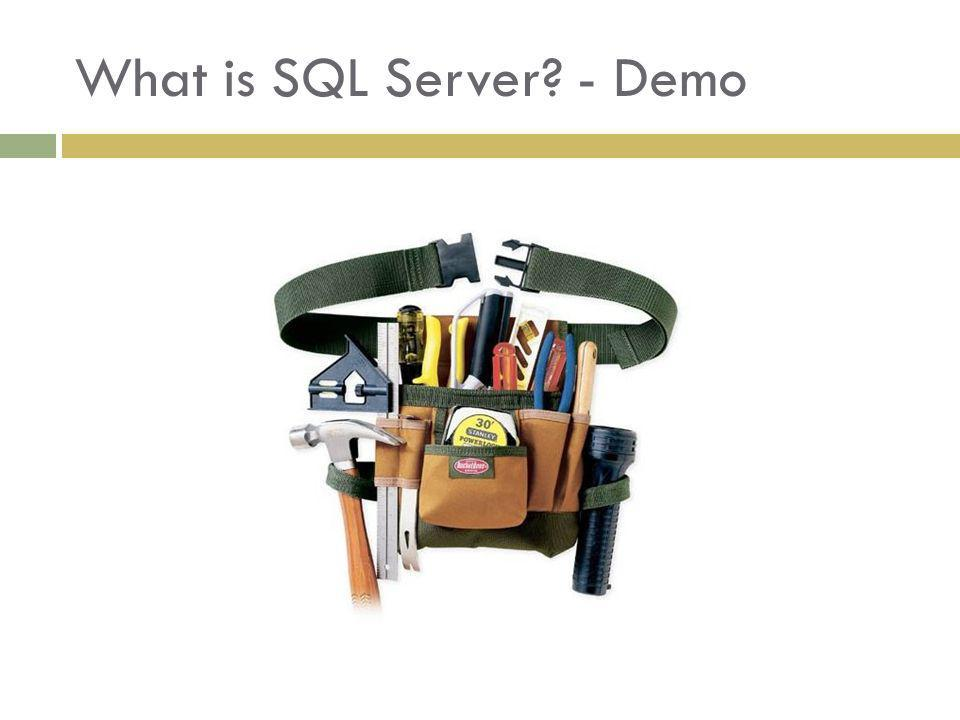 What is SQL Server - Demo