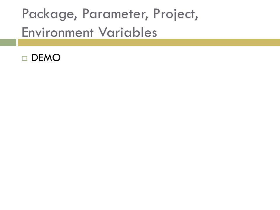 Package, Parameter, Project, Environment Variables DEMO