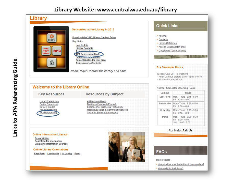 Library Website: www.central.wa.edu.au/library Links to APA Referencing Guide
