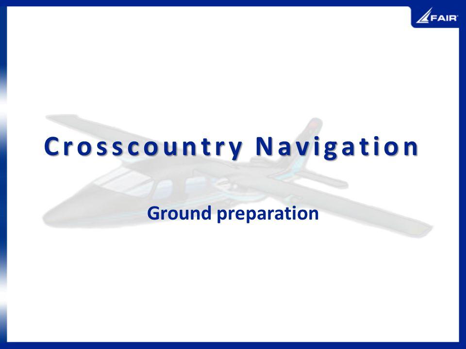Crosscountry Navigation Ground preparation