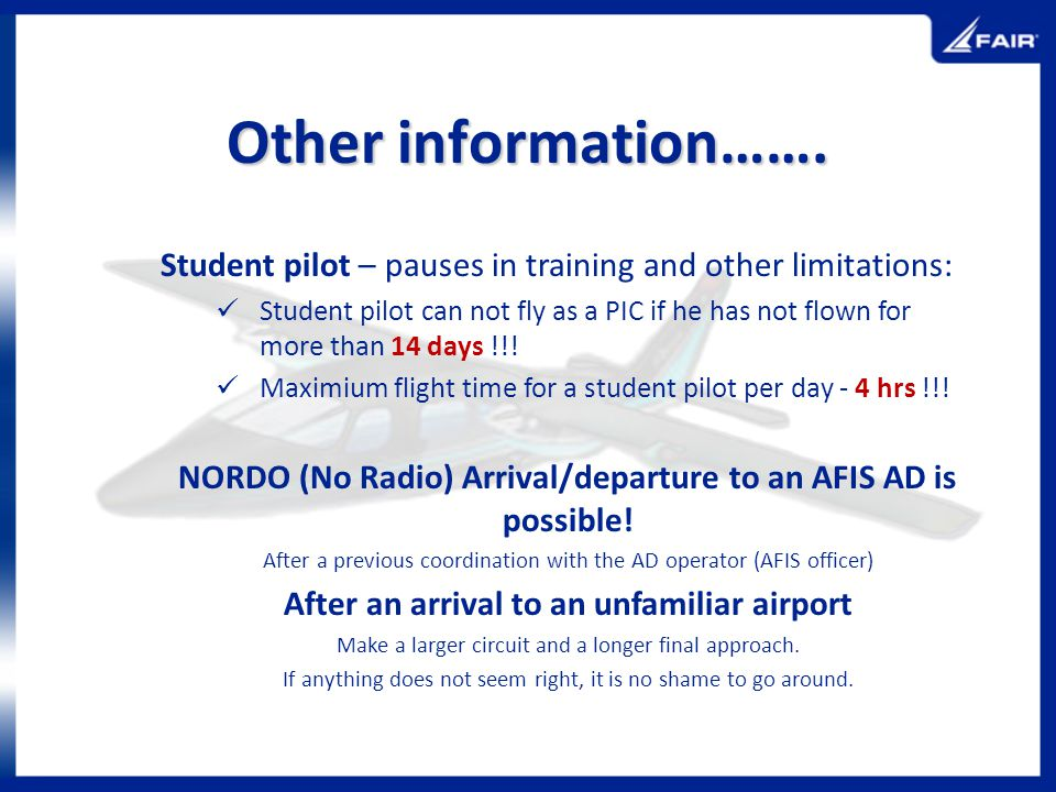 Other information……. Student pilot – pauses in training and other limitations: Student pilot can not fly as a PIC if he has not flown for more than 14