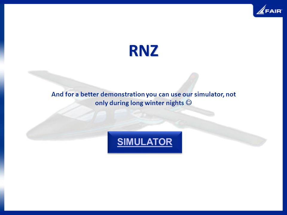 RNZ And for a better demonstration you can use our simulator, not only during long winter nights SIMULATOR