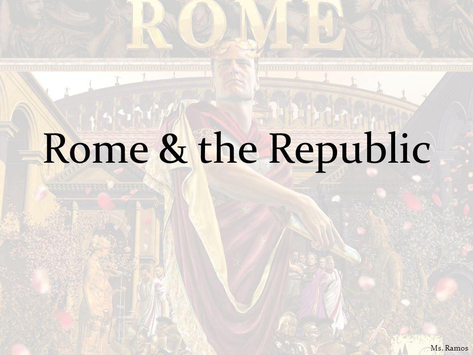 Roman State Distrusted kings 2 groups: patrician & plebians Republic – Consuls & praetor Senate – 300 patricians: life, advisory Ms.