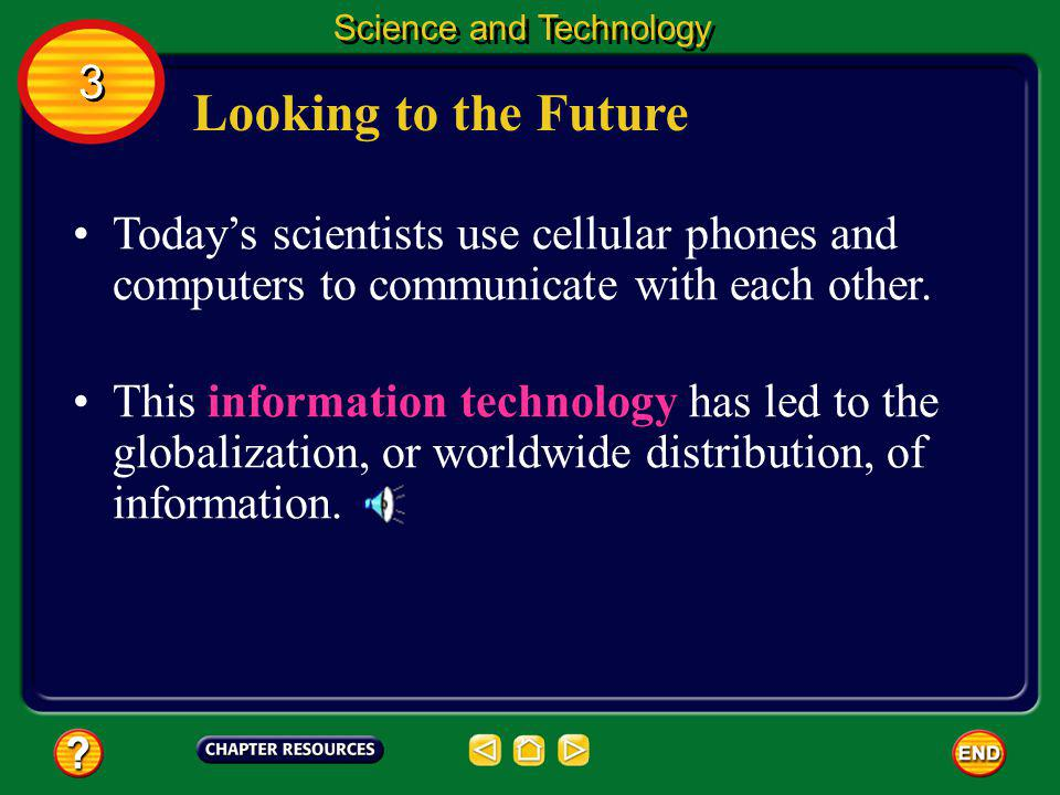 Use of Scientific Information Science provides new information every day that people use to make decisions. Science and Technology 3 3 However, scienc
