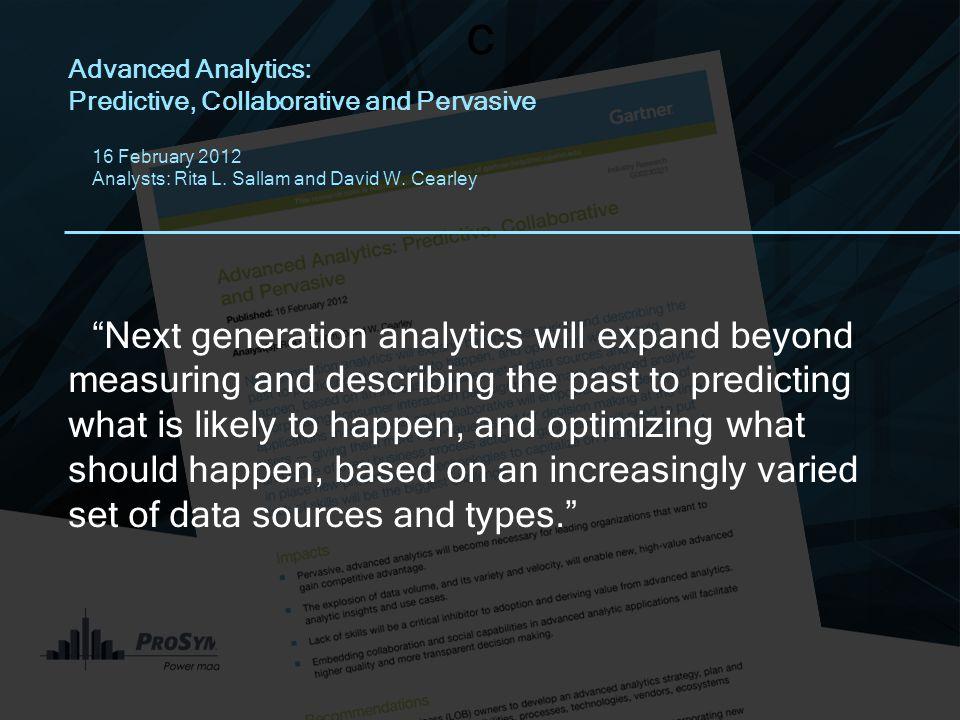 c Advanced Analytics: Predictive, Collaborative and Pervasive 16 February 2012 Analysts: Rita L.